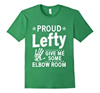 Proud Lefty Give Me Some Elbow Room Left Hander Funny Gift T Shirt Forest Green