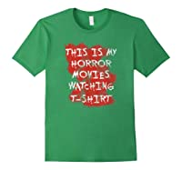 My Horror Movie Watching Tshirt - Scary Movie Lover Clothing Forest Green