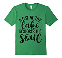 A Day At The Lake Restores The Soul Camping Christian T Shirt Forest Green