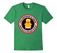 Deranged Donald The Emperor Is Obese Impeach Trump Now T Shirt Forest Green