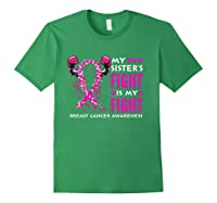 My Sister S Fight Is My Fight Breast Cancer Awareness Month T Shirt Forest Green