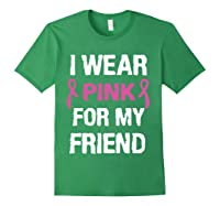 I Wear Pink Ribbon For Friend Breast Cancer Awareness Month T Shirt Forest Green