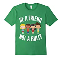 Anti Bullying Be A Friend Not A Bully Kindness T-shirt Forest Green