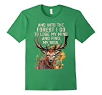 Into The Forest I Go To Lose My Mind Find My Soul Hunting Shirts Forest Green