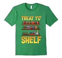 Book Gift Shirt Funny Reading Lover Librarian Treat Yo Shelf T Shirt Forest Green