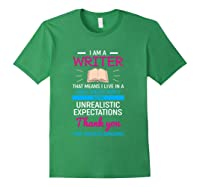 I M A Writer That Means I Live In A Crazy Fantasy World T Shirt Forest Green