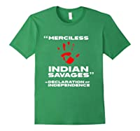 Merciless Indian Savages Declaration Of Independence Shirts Forest Green