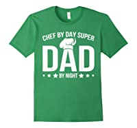 Chef By Day Super Dad By Night Father's Day T-shirt Forest Green