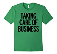 Taking Care Of Business Shirts Forest Green