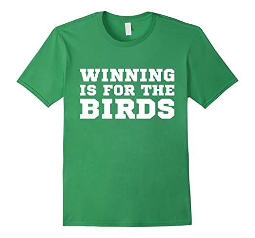 low priced 367eb 3a1d6 Amazon.com: Winning Is For The Birds Shirt, Philadelphia ...