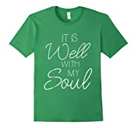 It Is Well With My Soul Shirt Christian Faith T Shirt Peace Forest Green