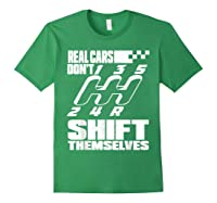 Real Cars Don't Shift Themselves Manual Transmission Shirts Forest Green