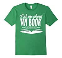 Ask Me About My Book Published Author Writer Shirts Forest Green