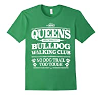Bulldog Dog Walking Funny Queens New York Slogan Shirts Forest Green
