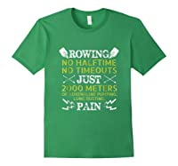 Funny Rowing T-shirt - No Halftime No Timeouts Rowing Tee Forest Green