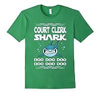Court Clerk Shark Doo Doo Doo Funny Gift Shirts Forest Green