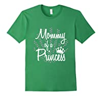 Funny Cute Mother Gift Mommy Of A Princess Shirts Forest Green