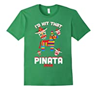 I'd Hit That Pinata 2019 With Sugar Skull Mexican Shirts Forest Green