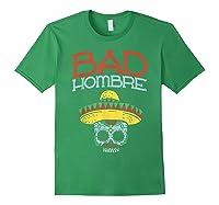 Bad Hombre Cinco De Mayo Sugar Skull Mexican Gift Shirts Forest Green