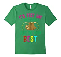 Best Saying Test Day Gift Tea Sloth Lover Shirts Forest Green