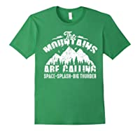 The Mountains Are Calling Space Splash Big Thunder Shirts Forest Green