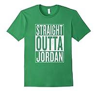 Straight Outta Jordan Great Travel Gift Idea Shirts Forest Green
