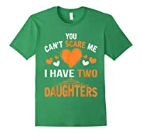 You Don't Scare Me I Have Two Daughters Father's Day T-shirt Forest Green