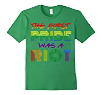 The First Pride Was A Riot Gay Lgbt Rights Shirts Forest Green