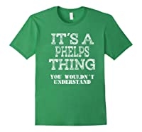 Its A Phelps Thing You Wouldnt Understand Matching Family Shirts Forest Green