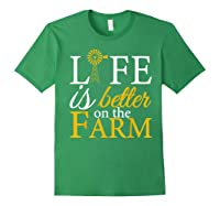 Life Is Better On The Farm Agricultural Life Shirts Forest Green