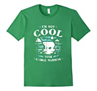 Save Polar Bears I'm Not Cool With Warming Shirts Forest Green