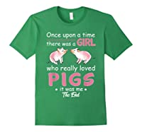 Once Upon A Time There Was A Girl Loved Pigs Shirt Forest Green