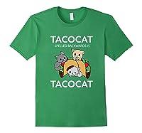 Tacocat Spelled Backwards Is Tacocat Funny Kitty Cat T-shirt Forest Green