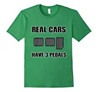 Real Cars Have 3 Pedals Design For All Self Shifter Shirts Forest Green