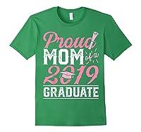 Proud Mom Of A Class 2019 Graduate Graduation Gift Shirts Forest Green