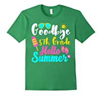 Goodbye 5th Grade Hello Summer Funny Teas Gifts Shirts Forest Green