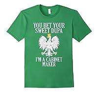 Polish American Cabinet Maker Polish Eagle Roots Polska Gift Shirts Forest Green