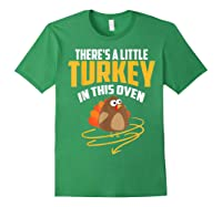 There's A Little Turkey In This Oven Shirt Thanksgiving Gift Forest Green