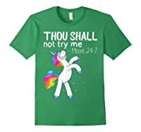 Thou Shall Not Try Me Mood 24:7 Funny Unicorn Tshirt Gifts Forest Green