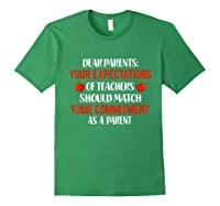 Dear Parents Your Expectations Of Teas T Shirt Forest Green