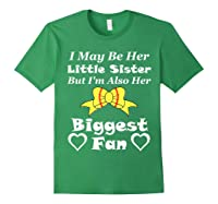 May Be Her Little Sister Biggest Fan Softball Shirts Forest Green