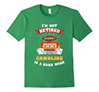S Gambling Retiree T Shirt Funny Casino Shirts Forest Green