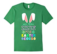 Will Trade Sister For Eggs Happy Easter Girls Shirts Forest Green