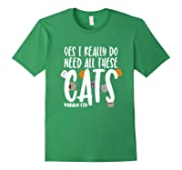 Yes I Really Do Need All These Cats T Shirt Whisker City Forest Green