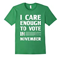 Midterm Election T Shirts I Care Enough To Vote In November Forest Green