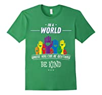 You Can Be Anything Be Kind Choose Kindness Gift Shirts Forest Green