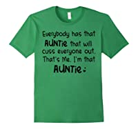 Everybody Has That Auntie That Will Cuss Everyone Out T-shirt Forest Green