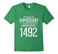1492 Columbus Day Funny Immigrant Too T-shirt Forest Green