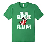 Your Killing Me S Softball For You Re Father Son Shirts Forest Green