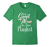 Just A Good Mom With A Hood Playlist Shirts Forest Green